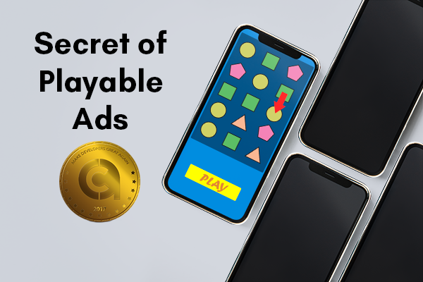 WHAT IS THE SECRET OF PLAYABLE ADS SUCCESS?