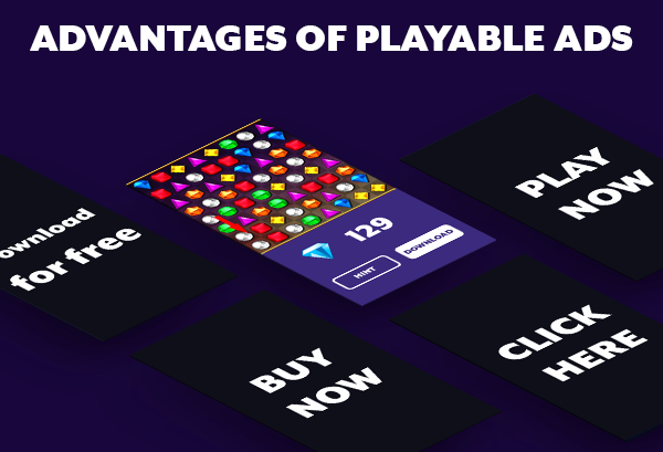 THE MAIN ADVANTAGES AND BENEFITS OF PLAYABLE ADS