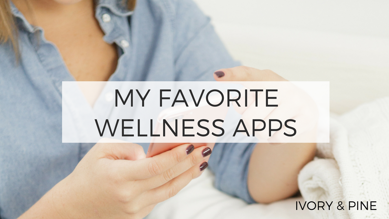 My Favorite Wellness Apps