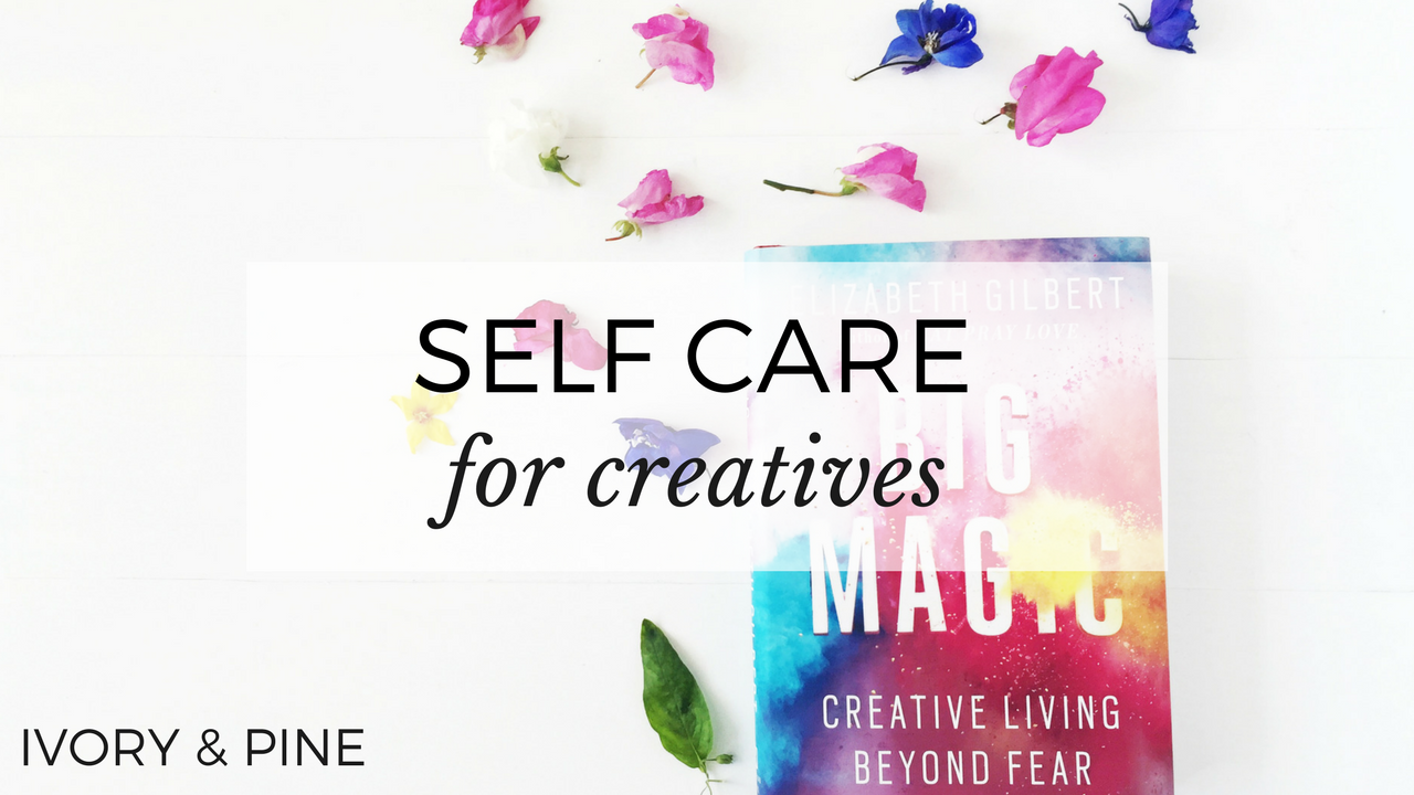 Self Care for Creatives