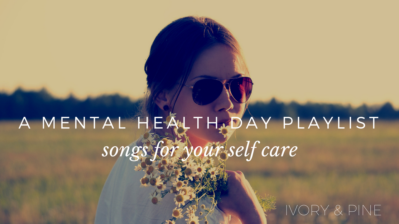 A Mental Health Day Playlist
