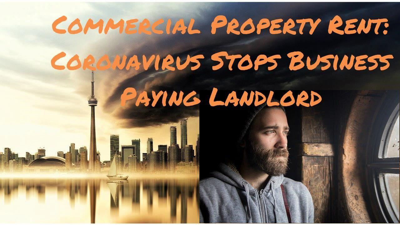 COMMERCIAL PROPERTY RENT:  CORONAVIRUS STOPS BUSINESS PAYING LANDLORD