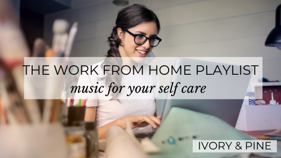 The Work from Home Playlist