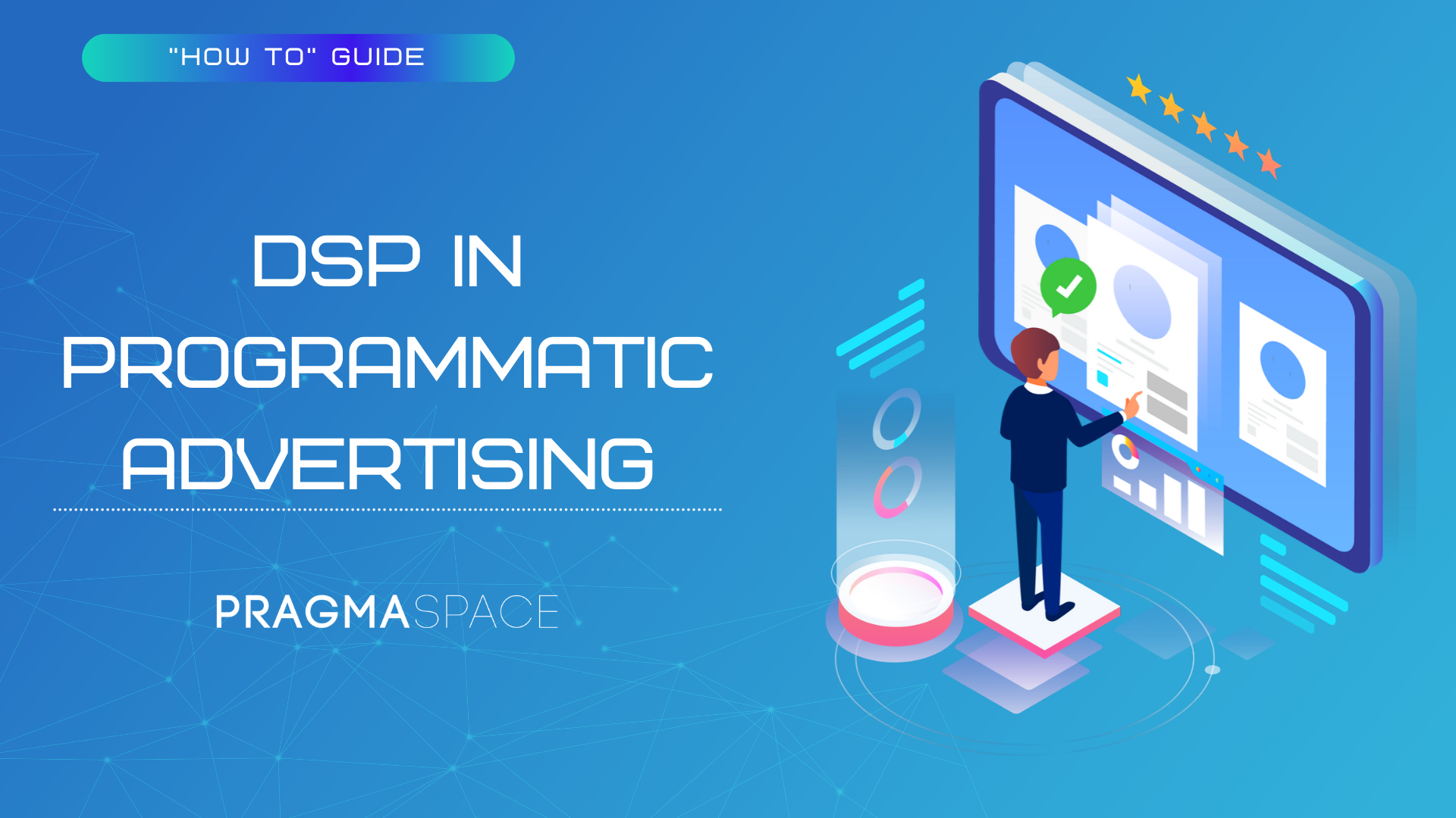 DSP in Programmatic Advertising: how to make a choice?