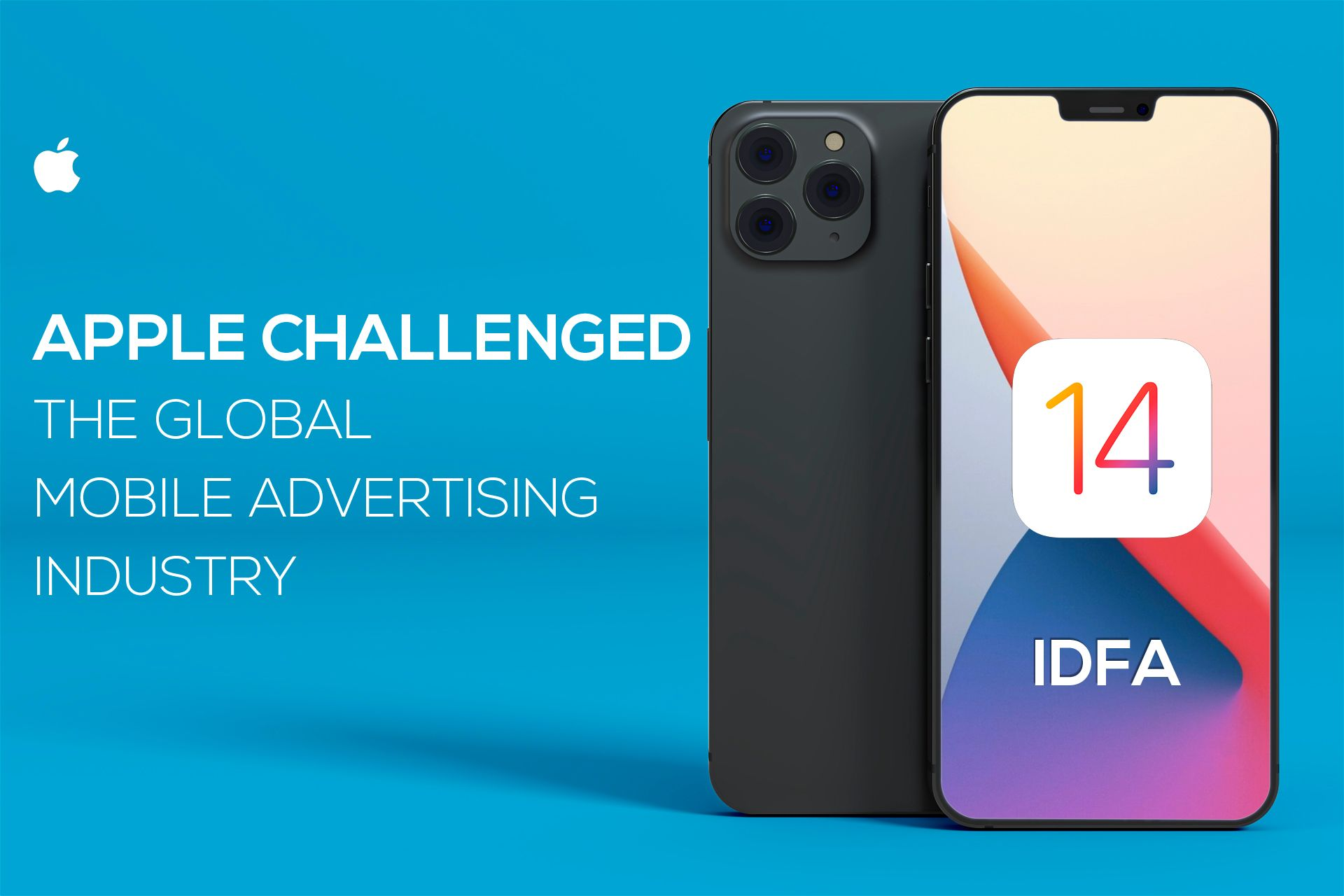 iOS 14 & IDFA. Mobile Advertising Industry meets global changes