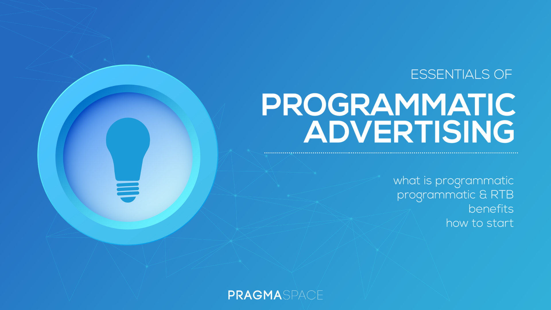 What is programmatic advertising? 4 reasons why your business needs programmatic