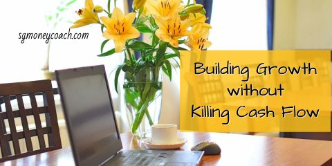 Building Growth Without Killing Cash Flow